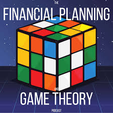 The Financial Planning and Game Theory Podcast