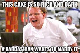 Gordon Ramsay Angry Kitchen meme 006 rich and dark kardashian ... via Relatably.com
