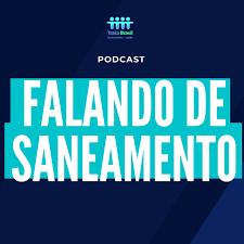 Falando de Saneamento - Instituto Trata Brasil