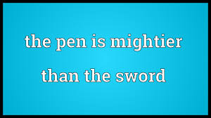 the pen is mightier than the sword meaning the pen is mightier than the sword meaning