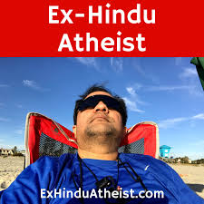 Ex-Hindu Atheist: Science, Truth, God, Religion, Atheism and Humanism from an Ex Hindu.