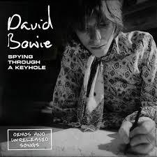 <b>David Bowie</b> - <b>Spying</b> Through a Keyhole (Demos and Unreleased ...