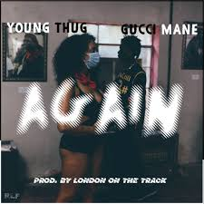 Young Thug Feat. Gucci Mane - Again by RLF®   | Free Listening on ...