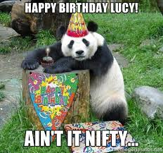 Happy Birthday Lucy! Ain't it nifty... - Happy Birthday Panda ... via Relatably.com