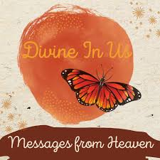 Divine In Us - Messages from Heaven