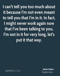 jason isaacs quotes quotehd i can t tell you too much about it because i m not even