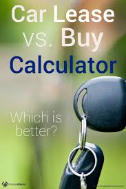 lease vs buy car calculator are you torn between leasing or buying a new car this calculator will help you
