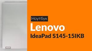 Распаковка <b>ноутбука Lenovo IdeaPad S145-15IKB</b> / Unboxing ...