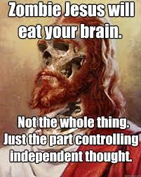 Zombie Jesus memes | quickmeme via Relatably.com