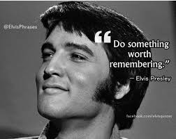 Image result for elvis quote