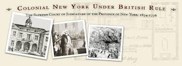 <b>New York</b> Legal History / <b>Colonial New York</b> Under British Rule