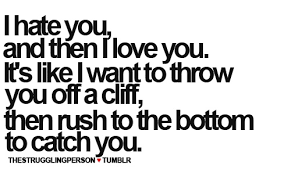 I hate you but I love you! <3 | Favorite Quotes and Sayings ...