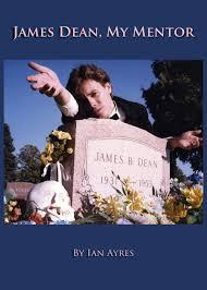 james dean my mentor kindle edition by ian ayres james dean my mentor cover by ian ayres