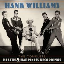 <b>Hank Williams - The</b> Complete Health & Happiness Recordings ...
