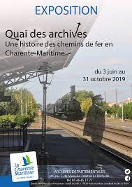 Quai des Archives, une histoire des chemins de fer en Charente-Maritime Archives départementales de la Charente-Maritime   dimanche 22 septembre 2019 - Unidivers