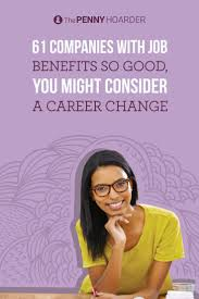 best images about career change employee benefit pay is always a major factor when you re looking for a job but