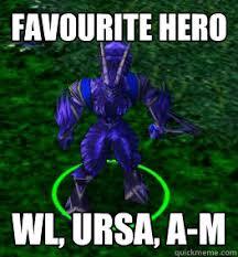 favourite hero WL, ursa, A-M - Clueless Dota Player - quickmeme via Relatably.com