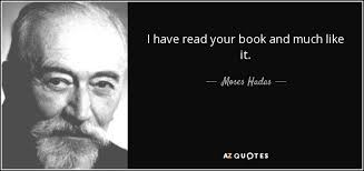 TOP 5 QUOTES BY MOSES HADAS | A-Z Quotes via Relatably.com