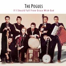 Pogues - The <b>Pogues</b> - <b>If I</b> Should Fall From Grace With God ...