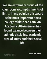 kevin mccarthy quotes quotehd we are extremely proud of the classroom accomplishments of jim in my