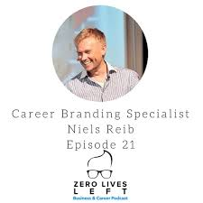 career branding blog attract the career you want and deserve zero lives left business and career podcast episode 21