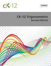 trigonometry ck foundation ck 12 trigonometry second edition