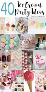40 Awesome Ice Cream Party Ideas - Celebrate Today! - #Awesome ...