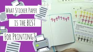 What <b>Sticker Paper</b> is the <b>Best</b> for Printing <b>Stickers</b>? - YouTube