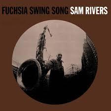 <b>Sam Rivers</b> - <b>Fuchsia</b> Swing Song - Blue Note Vinyl Reissue