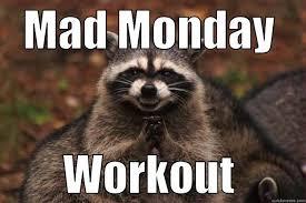 Mad Monday Workout - quickmeme via Relatably.com