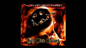 Velvet Acid Christ - <b>Fun With Knives</b> - YouTube
