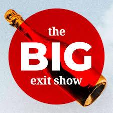 The Big Exit Show