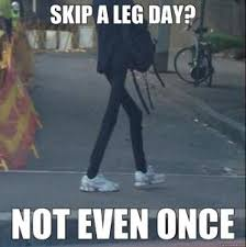 Skinny Leg Jokes | Kappit via Relatably.com