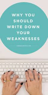 17 best ideas about career assessment career writing down your weaknesses