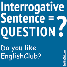 Interrogative <b>Sentence</b> (question) | Grammar | EnglishClub