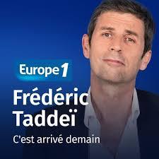 C'est arrivé demain - Frédéric Taddeï