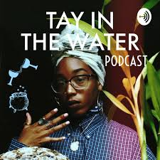 Tay In The Water Podcast