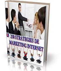 250 STRATEGIES DE MARKETING INTERNET ... - Amazon.com