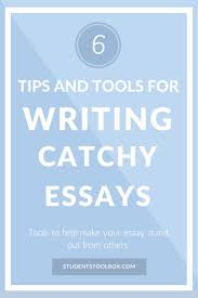best images about studentstoolbox com study 10 tips and tools for writing catchy essays