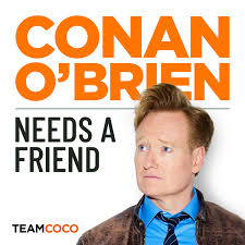 Conan O'Brien Needs A Friend