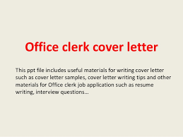 office clerk cover letter this ppt file includes useful materials for writing cover letter such as data entry cover letter sample
