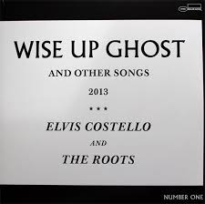 <b>Elvis Costello</b> And The <b>Roots</b> - Wise Up Ghost (And Other Songs ...