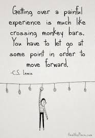 Positive quote: Getting over a painful experience is much like ...