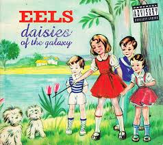 <b>Eels</b> - <b>Daisies</b> Of The Galaxy | Releases | Discogs