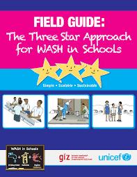 three star approach for wash in schools unicef publication three star approach for wash in schools unicef publication