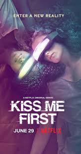 <b>Kiss Me</b> First (TV Mini-Series <b>2018</b>) - IMDb