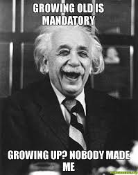 Growing old is mandatory Growing up? Nobody made me - Laughing ... via Relatably.com