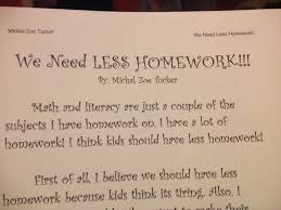 less homework an essay about family should students get less homework this is a persuasive essay that i wrote for my language arts class