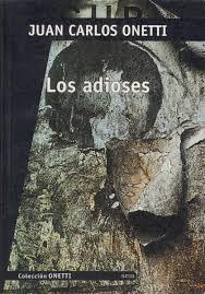 Resultado de imagen de Los Adioses Juan Carlos Onetti