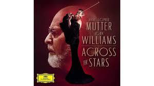<b>Anne</b>-<b>Sophie Mutter</b> and John Williams: <b>Across</b> the Stars ...